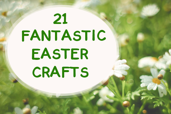 Easter Crafts for Kids & Grown-ups