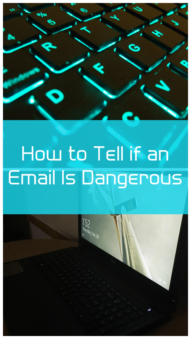How to Tell if an Email Might Be Dangerous