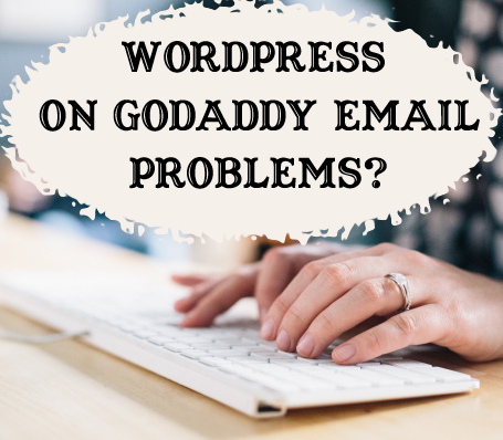 How to Fix Your WordPress on GoDaddy Email Problems