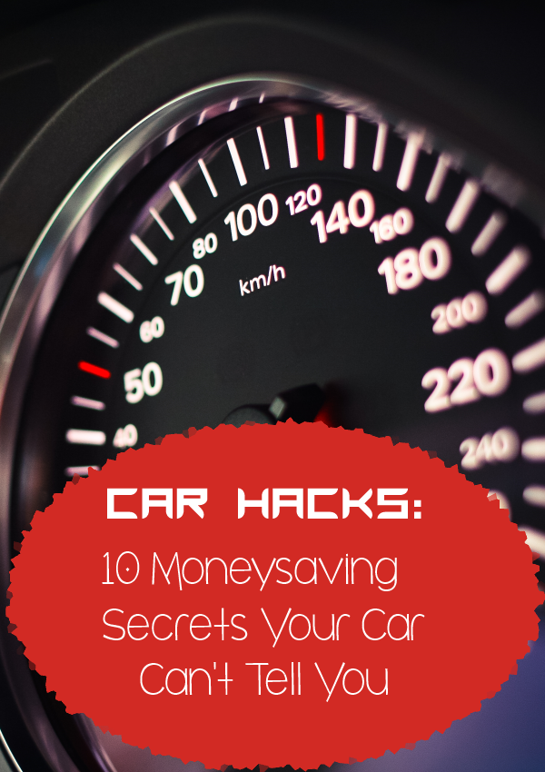 Car hacks: 10 big moneysaving secrets your car can't tell you