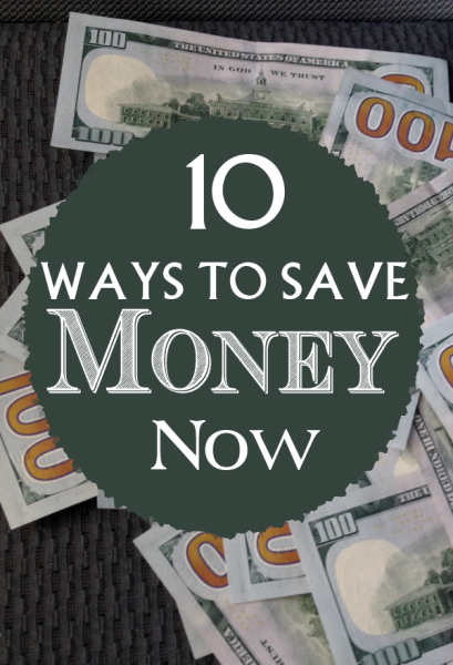 10 Quick and Easy Ways to Save Money Now