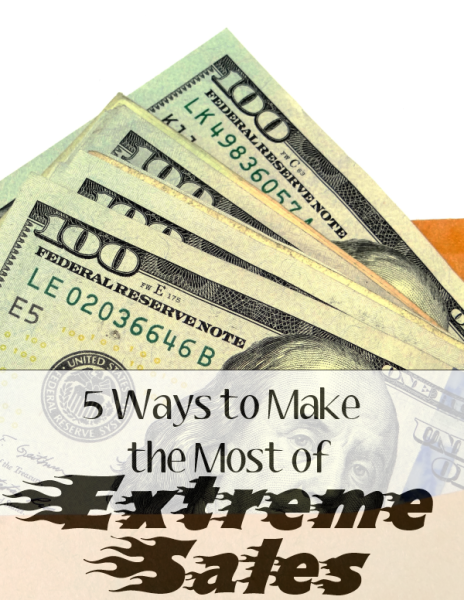 5 Ways to Make the Most of Extreme Sales