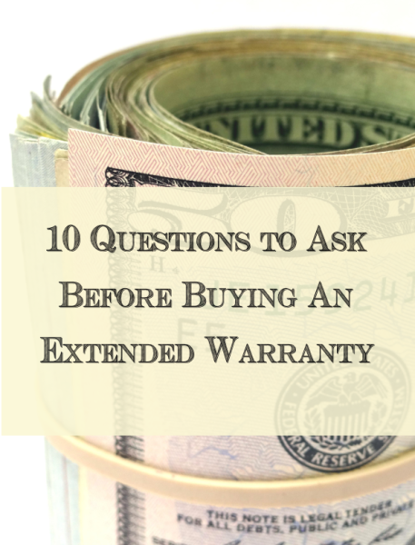 10 Questions to Ask Yourself Before Buying an Extended Warranty