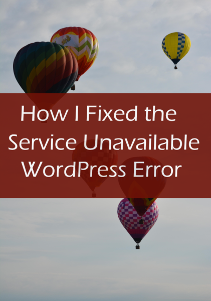 "How I Fixed ""Service Unavailable"" WordPress Error"
