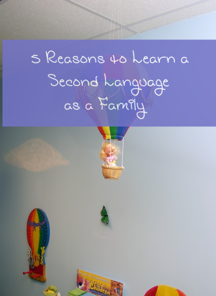 5 Reasons to Learn a New Language as a Family