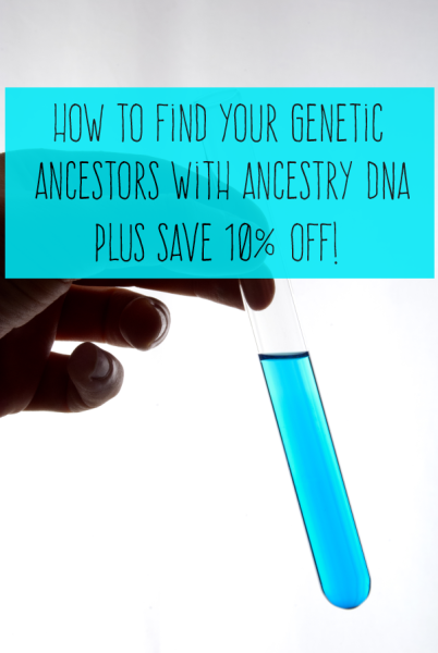 How to Get Your Ancestry DNA Test Plus Save 10%! #Genealogy