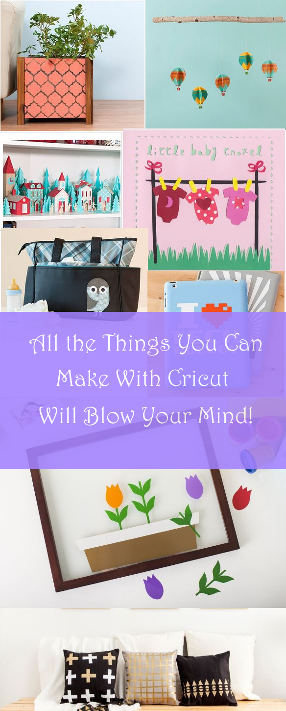 All the Things You Can Make With Cricut Will Rock Your World!