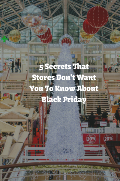 5 Secrets That Stores Don't Want You To Know About Black Friday