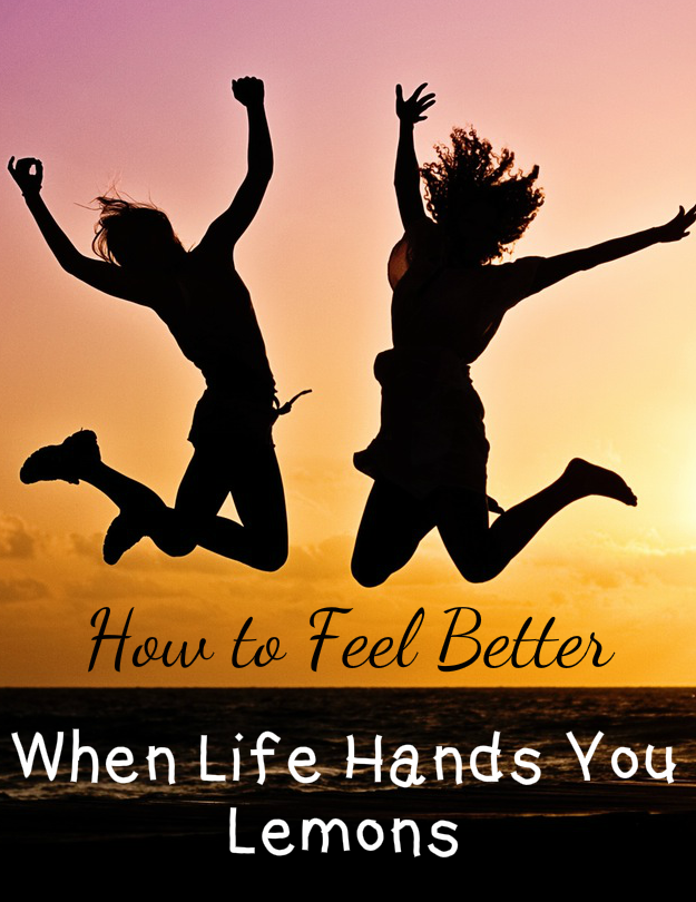 10 Ways to Feel Better When Life Hands You Lemons