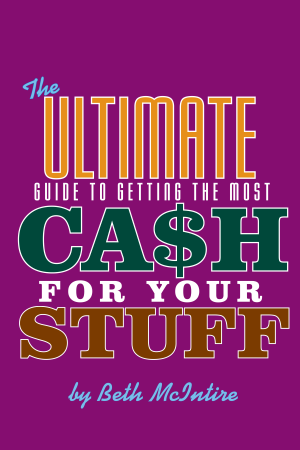 Sell Your Stuff: How To Get The Most Cash For Your Stuff
