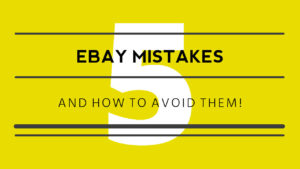 5 EBay Mistakes and How to Avoid Them