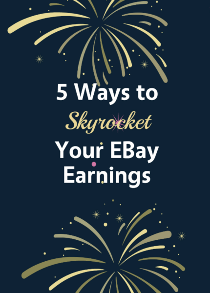5 Ways to Skyrocket Your EBay Earnings Now
