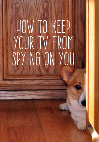 How to Keep Your TV From Spying On You