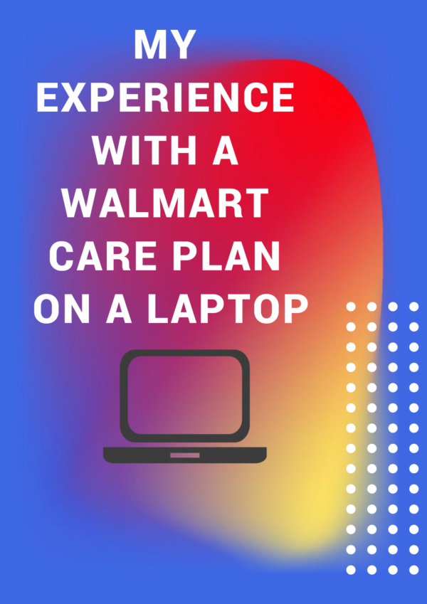 Here's what happened when I used a Walmart Care Plan for a damaged laptop.
