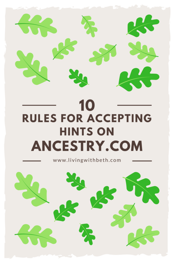 How do you know when to accept hints on Ancestry.com? Here are 10 tips to help you decide how to deal with Ancestry hints.