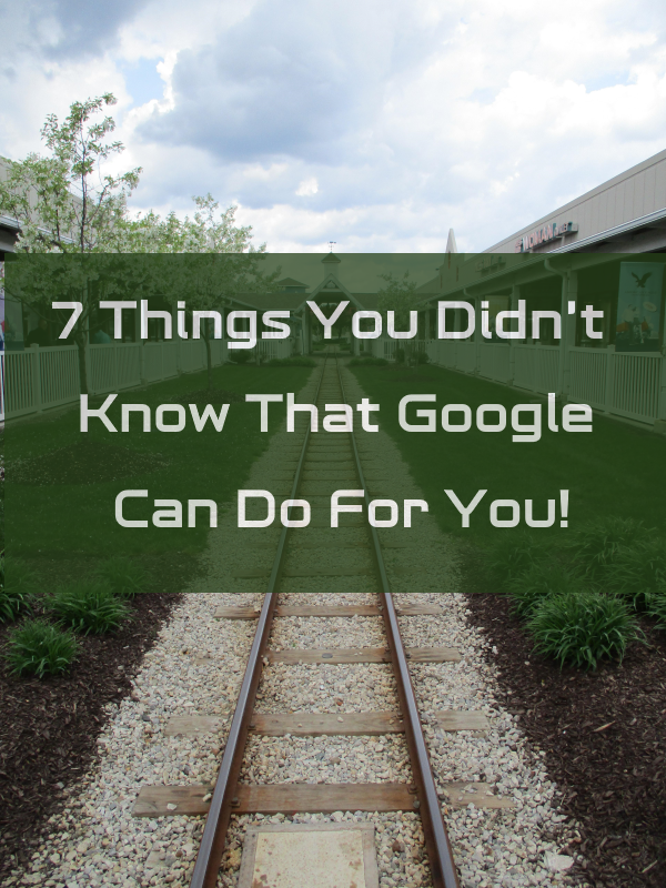 Google Secrets: 7 Things You Didn't Know Google Could Do For You