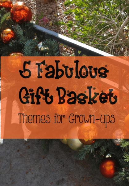 5 Fantastic Gift Basket Themes for Grown-Ups