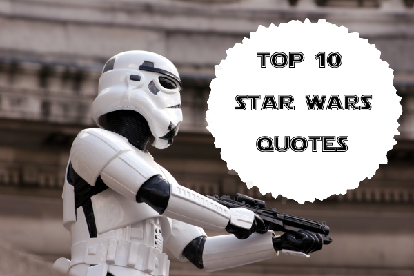 10 best Star Wars quotes: May the force be with you