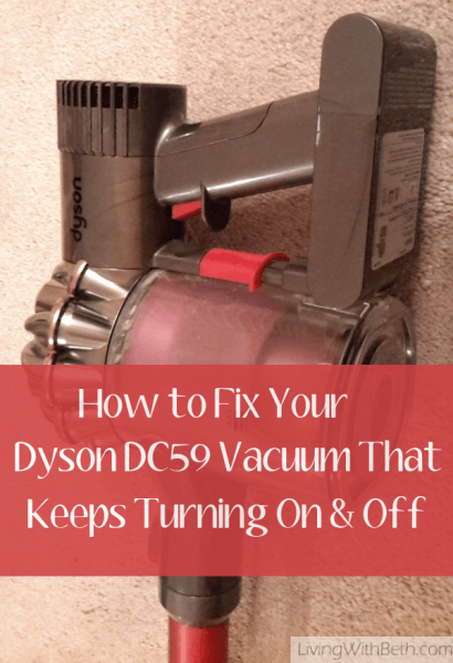 Fix Dyson DC59 Cordless Vacuum Turning Off and On