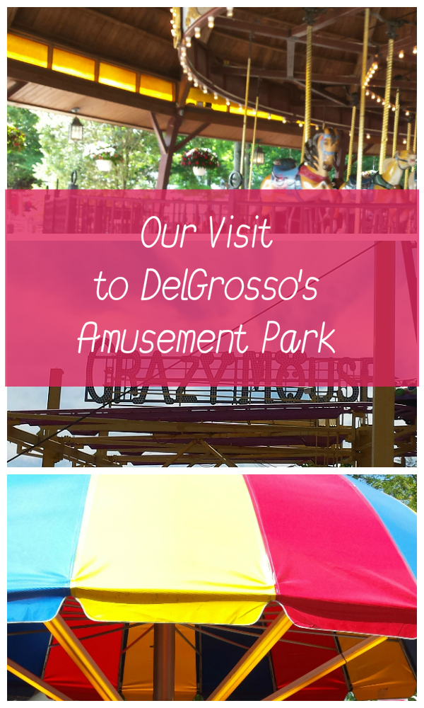 Our Visit to DelGrosso's Amusement Park in Western Pennsylvania