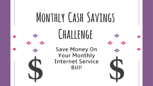 Monthly Cash Savings Challenge: Internet Service