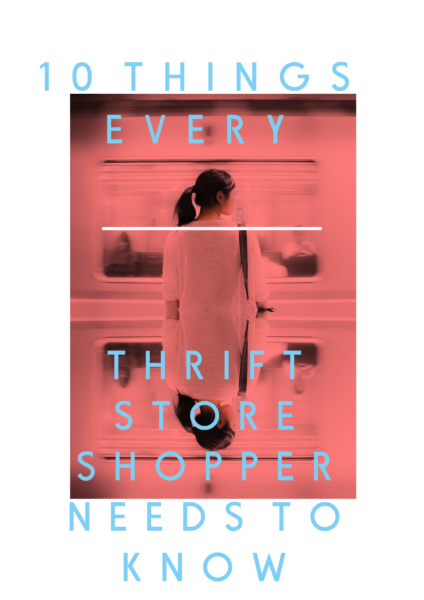 10 Things Every Thrift Store Shopper Needs to Know