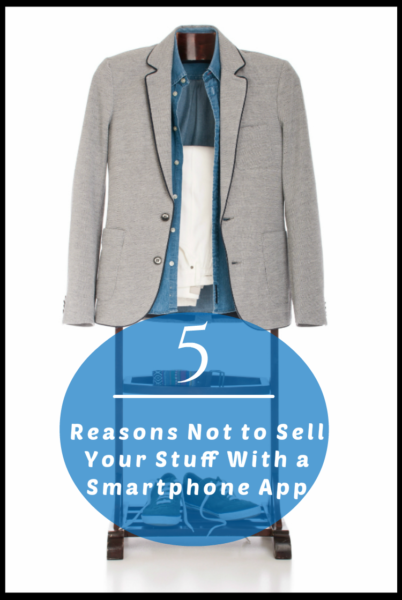 "Are smartphone apps the ""next big thing"" to use when you want to sell your stuff? Not so fast. Here are 5 reasons to avoid them."